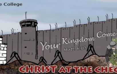 Christ at the Checkpoint 3 – Your Kingdom Come (Matt. 6:10)
