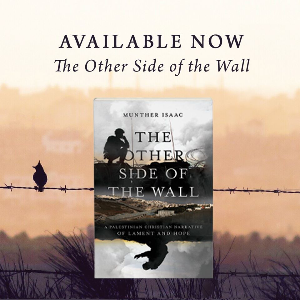 """The Other Side of the Wall"" a New Book by Rev. Dr. Munther Isaac"